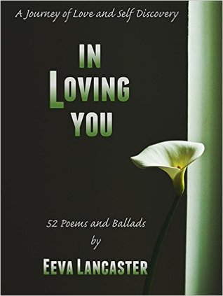 In Loving You: 52 Poems and Ballads of Love and Self Discovery Book Cover