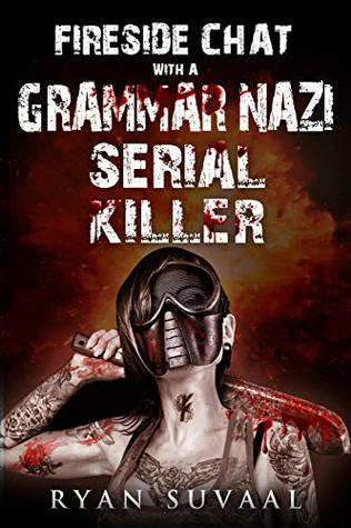 Fireside Chat with a Grammar Nazi Serial Killer Book Cover