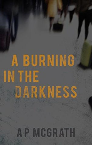 A Burning in the Darkness Book Cover