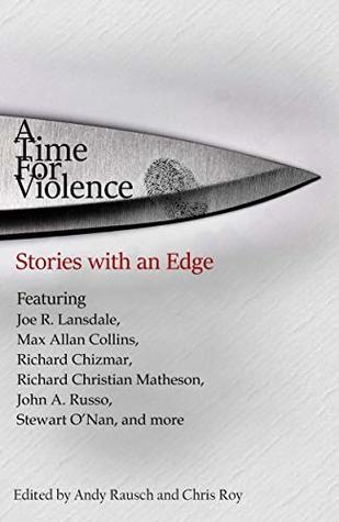 A Time For Violence: Stories with an Edge Book Cover