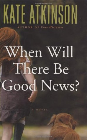 When Will There Be Good News? Book Cover