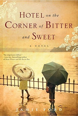 Hotel on the Corner of Bitter and Sweet Book Cover