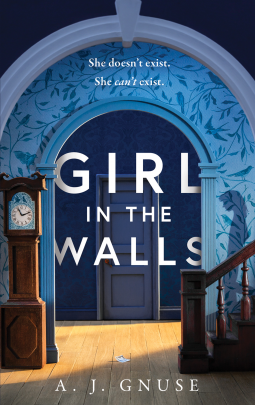 Girl in the Walls: A thrilling fiction debut, the Gothic novel of 2021 Book Cover